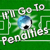 It'll go to penalties