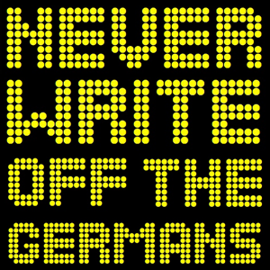 Never Write Off The Germans